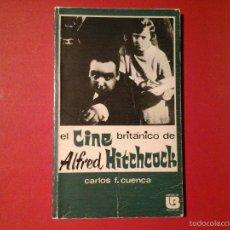 Libros de segunda mano: CARLOS FERNÁNDEZ CUENCA. EL CINE BRITÁNICO DE ALFRED HITCHCOCK. 1ª EDICIÓN 1974. ED.NACIONAL. RARO.. Lote 56173019