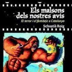Libros de segunda mano: ELS MALSONS DEL NOSTRES AVIS EL TERROR I EL FANTÀSTIC A CATALUNYA 1900-36 CINE KARLOFF VAMPIRO. Lote 56543841