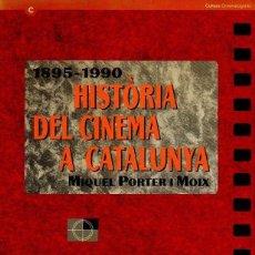 Libros de segunda mano: HISTORIA DEL CINEMA A CATALUNYA 1895 1990 - MIQUEL PORTER MOIX 1º EDICIO. Lote 56544035