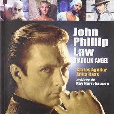 Libros de segunda mano: JOHN PHILLIP LAW - DIABOLIK ANGEL -CARLOS AGUILAR -CINE FANTASTICO SCI FI. Lote 56544100