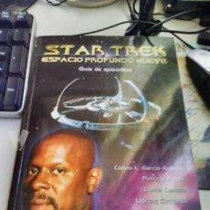 Libros de segunda mano: STAR TREK ESPACIO PROFUNDO NUEVE (GUIA DE CAPITULOS). Lote 56544327