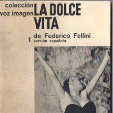 Libros de segunda mano: FEDERICO FELLINI : LA DOLCE VITA (VOZ IMAGEN AYMÁ, 1962). Lote 56549089