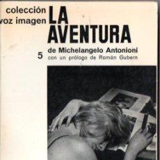 Libros de segunda mano: MICHELANGELO ANTONIONI : LA AVENTURA (VOZ IMAGEN AYMÁ, 1962). Lote 232159140