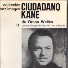 Libros de segunda mano: ORSON WELLES : CIUDADANO KANE (VOZ IMAGEN AYMÁ, 1965). Lote 56917525