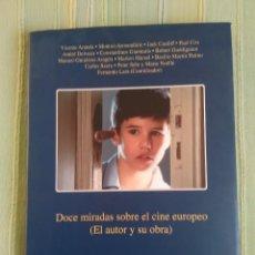 Libros de segunda mano: DOCE MIRADAS SOBRE EL CINE EUROPEO (EL AUTOR Y SU OBRA) VICENTE ARANDA, MONTXO ARMENDARIZ, PAUL COX. Lote 56595753