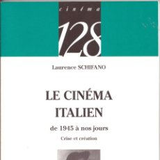Libros de segunda mano: LE CINEMA ITALIEN. DE 1945 A NOS JOURS ( EN FRANCÉS ). Lote 56662378
