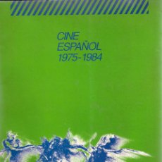 Libros de segunda mano: CINE ESPAÑOL 1975-1984. VARIOS AUTORES. PEDIDO MÍNIMO EN LIBROS: 4 TÍTULOS. Lote 56699763