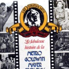 Libros de segunda mano: . LIBRO LA FABULEUSE HISTOIRE DE LA METRO GOLDWYN MAYER EN 1714 FILMS EN FRANCES . Lote 56768845