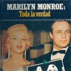 Libros de segunda mano: MARILYN MONROE: TODA LA VERDAD. DE LUÍS GASCA. Lote 56847144