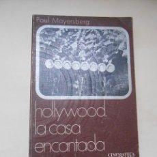 Libros de segunda mano: HOLLYWOOD LA CASA ENCANTADA -PAUL MAYERSBERG 1971. Lote 56909017