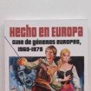 Libros de segunda mano: PEOR... ¡IMPOSIBLE! PRESENTA. HECHO EN EUROPA. CINE DE GÉNEROS EUROPEO, 1960-1979 - JAVIER G. ROMERO. Lote 167880938