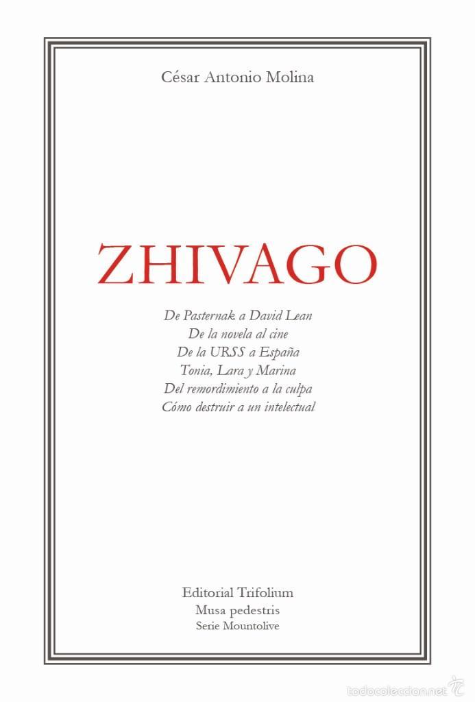 ZHIVAGO. CÉSAR ANTONIO MOLINA (Libros de Segunda Mano - Bellas artes, ocio y coleccionismo - Cine)
