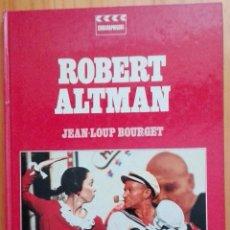 Libros de segunda mano: ROBERTT ALTMAN. JEAN-LOUP BOURGET.. Lote 57416141