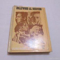 Libros de segunda mano: HOLLYWOOD AL DESNUDO - 1968. Lote 57552442