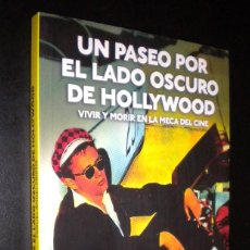Libros de segunda mano: UN PASEO POR EL LADO OSCURO DE HOLLYWOOD / VIVIR Y MORIR EN LA MECA DEL CINE / MIGUEL ANGEL PRIETO. Lote 57578248