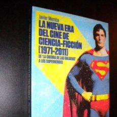 Libros de segunda mano: LA NUEVA ERA DEL CINE DE CIENCIA FICCION 1971 2011 / JAVIER MEMBA. Lote 216454817