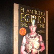 Libros de segunda mano: EL ANTIGUO EGIPTO EN EL CINE / JORGE ALONSO, ENRIQUE A. MASTACHE Y JUAN J. ALONSO. Lote 57610755
