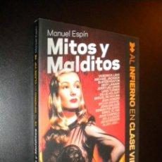 Libros de segunda mano: MITOS Y MALDITOS / MANUEL ESPIN / AL INFIERNO EN CLASE VIP. Lote 218433901