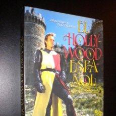 Libros de segunda mano: EL HOLLYWOOD ESPAÑOL / MIGUEL LOSADA Y VICTOR MATELLANO. Lote 216454815