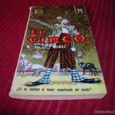 Libros de segunda mano: INTERESANTE LIBRITO EL CIRCO.Mª. DOLORES MUÑOZ. Lote 57650046