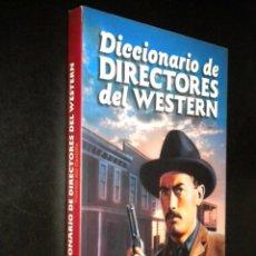 Libros de segunda mano: DICCIONARIO DE DIRECTORES DEL WESTERN / VICENTE DEL CASTILLO. Lote 61971563