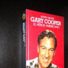 Libros de segunda mano: GARY COOPER EL HEROE AMERICANO / JEFFREY MEYERS. Lote 57651676