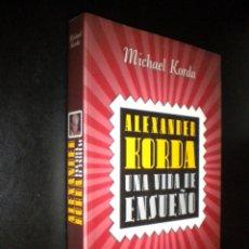Libros de segunda mano: ALEXANDER KORDA UNA VIDA DE ENSUEÑO / MICHAEL KORDA. Lote 57652023
