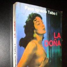 Libros de segunda mano: LA DOÑA / PACO IGNACIO TAIBO I. Lote 57653326