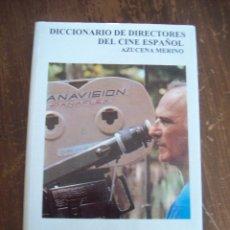 Libros de segunda mano: AZUCENA MERINO, DICCIONARIO DE DIRECTORES DEL CINE ESPAÑOL.. Lote 57705567