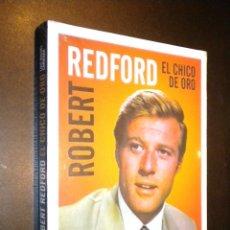 Libros de segunda mano: ROBERT REDFORD EL CHICO DE ORO / LUIS MIGUEL CARMONA. Lote 57756737