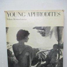Libros de segunda mano: YOUNG APHRODITES TAPA DURA – 1966 DE NICKOS KONDOUROS (AUTOR) . Lote 57814902