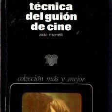 Libros de segunda mano: MONELLI : TÉCNICA DEL GUIÓN DE CINE (ZEUS, 1976). Lote 57871936