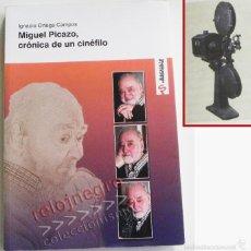 Libros de segunda mano: MIGUEL PICAZO CRÓNICA DE UN CINÉFILO - LIBRO MEMORIAS DIRECTOR DE CINE ANDALUZ - PREMIO GOYA - FOTOS. Lote 58141010