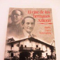 Libros de segunda mano: EL CINE DE LOS HERMANOS AZKONA ESCRITO POR ALBERTO LÓPEZ ECHEVARRIETA. Lote 58265677
