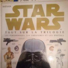 Libros de segunda mano: STAR WARS TOUT SUR LA TRILOGIE -- ED. NATHAN 1998 - EN FRANCES --REFSAMUMEESES6. Lote 58285333