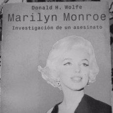 Libros de segunda mano: LIBRO - MARILYN MONROE . INVESTIGACIÓN DE UN ASESINATO - (DONALD H. WOLFE, 1999). Lote 58510055