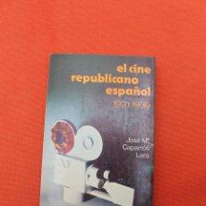 Libros de segunda mano: EL CINE REPUBLICANO ESPAÑOL. 1931-1939, JOSE Mª CAPARRÓS LERA, 1977. Lote 58656922