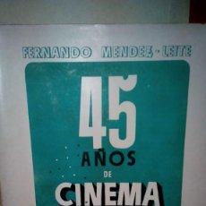 Libros de segunda mano: + 45 AÑOS DE CINEMA ESPAÑOL. FERNANDO MENDEZ LEITE. BUEN ESTADO AÑO 1941. Lote 58856751