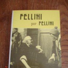 Libros de segunda mano: FELLINI POR FELLINI - FEDERICO FELLINI - EDITORIAL FUNDAMENTOS, 1990 - TERCERA EDICIÓN. Lote 58975110