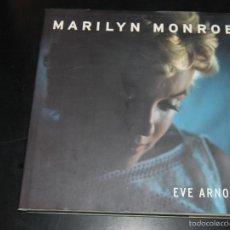 Libros de segunda mano: LIBRO CATALOGO FOTOGRAFICO MARILYN MONROE EVE ARNOLD. Lote 59158900