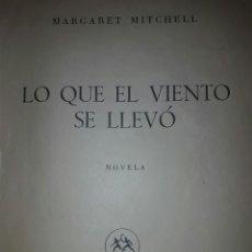 Libros de segunda mano: LIBRO LO QUE EL VIENTO SE LLEVO 1949. Lote 59509699