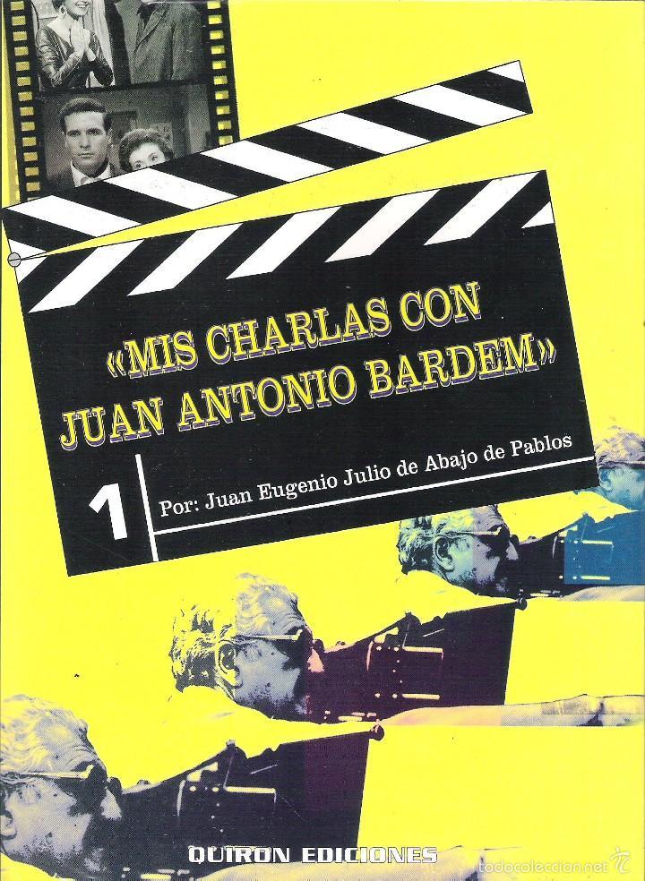 MIS CHARLAS CON JUAN ANTONIO BARDEM , JUAN EUGENIO JULIO DE ABAJO DE PABLOS (Libros de Segunda Mano - Bellas artes, ocio y coleccionismo - Cine)