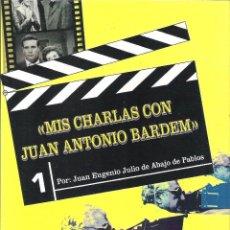 Libros de segunda mano: MIS CHARLAS CON JUAN ANTONIO BARDEM , JUAN EUGENIO JULIO DE ABAJO DE PABLOS. Lote 59541823