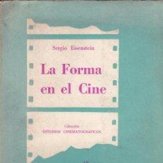 Libros de segunda mano: SERGIO EISENSTEIN. LA FORMA EN EL CINE. BUENOS AIRES, 1958. CINE. Lote 59555951