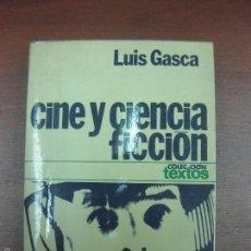 Libros de segunda mano: CINE Y CIENCIA FICCION. LUIS GASCA. PLANETA 1975. Lote 59775480