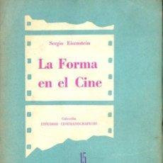 Libros de segunda mano: EISENSTEIN : LA FORMA EN EL CINE (LOSANGE, 1958). Lote 60497615