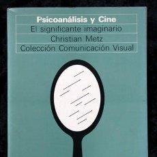Libros de segunda mano: PSICOANALISIS Y CINE - EL SIGNIFICANTE IMAGINARIO - CHRISTIAN METZ - 1979 - GUSTAVO GILI -. Lote 60593319