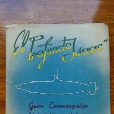 Libros de segunda mano: EL PROFUNDO ISAAC. GUION CINEMATOGRAFICO. ANTONIO ISAAC PERAL Y CENCIO. 1956. Lote 61008699