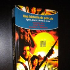 Libros de segunda mano: UNA HISTORIA DE PELICULA / EGIPTO, GRECIA Y ROMA EN EL CINE / A. RICO, JORGE ALONSO Y E. A. MASTACHE. Lote 61930780