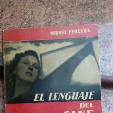 Libros de segunda mano: EL LENGUAJE DEL CINE. MIGUEL PEREYRA. AGUILAR. Lote 62074268